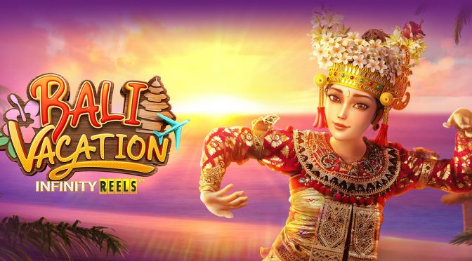 เกมสล็อต Bali Vacation วันหยุดพักผ่อนของบาหลี เกมมาใหม่จากเว็บ SBOBET